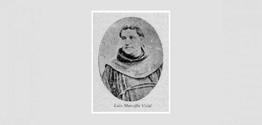 Fray Luis Mansilla, el apóstol errabundo.